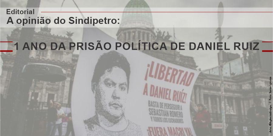 1 ANO DA PRISÃO POLÍTICA DE DANIEL RUIZ