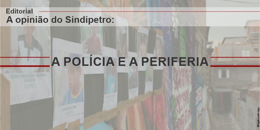 A POLÍCIA E A PERIFERIA