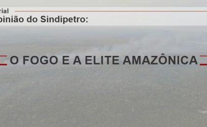O FOGO E A ELITE AMAZÔNICA
