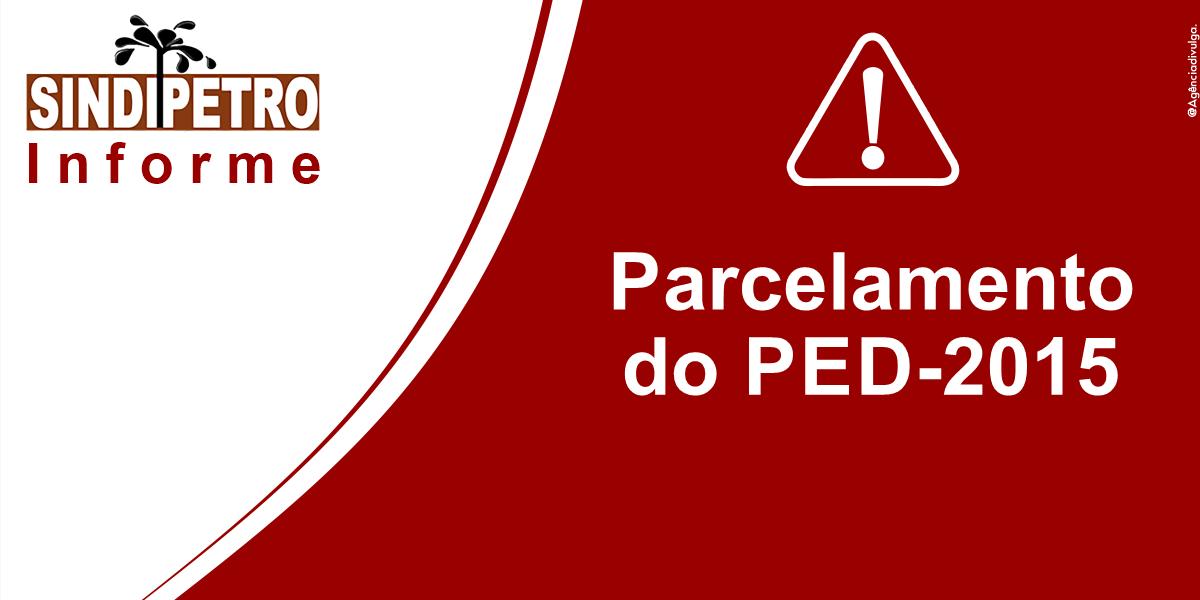 Sobre o parcelamento do PED-2015